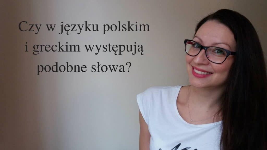 Czy w języku polskim i greckim występują podobne słowa-