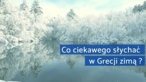 co słychać w grecji zimą