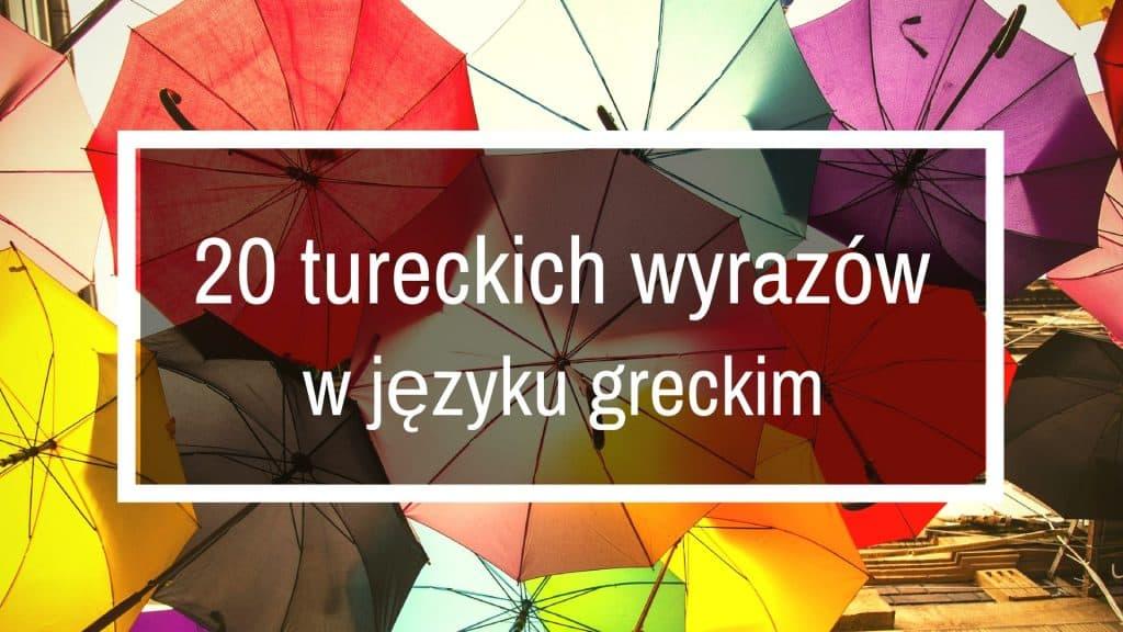 20 tureckich wyrazów w języku greckim