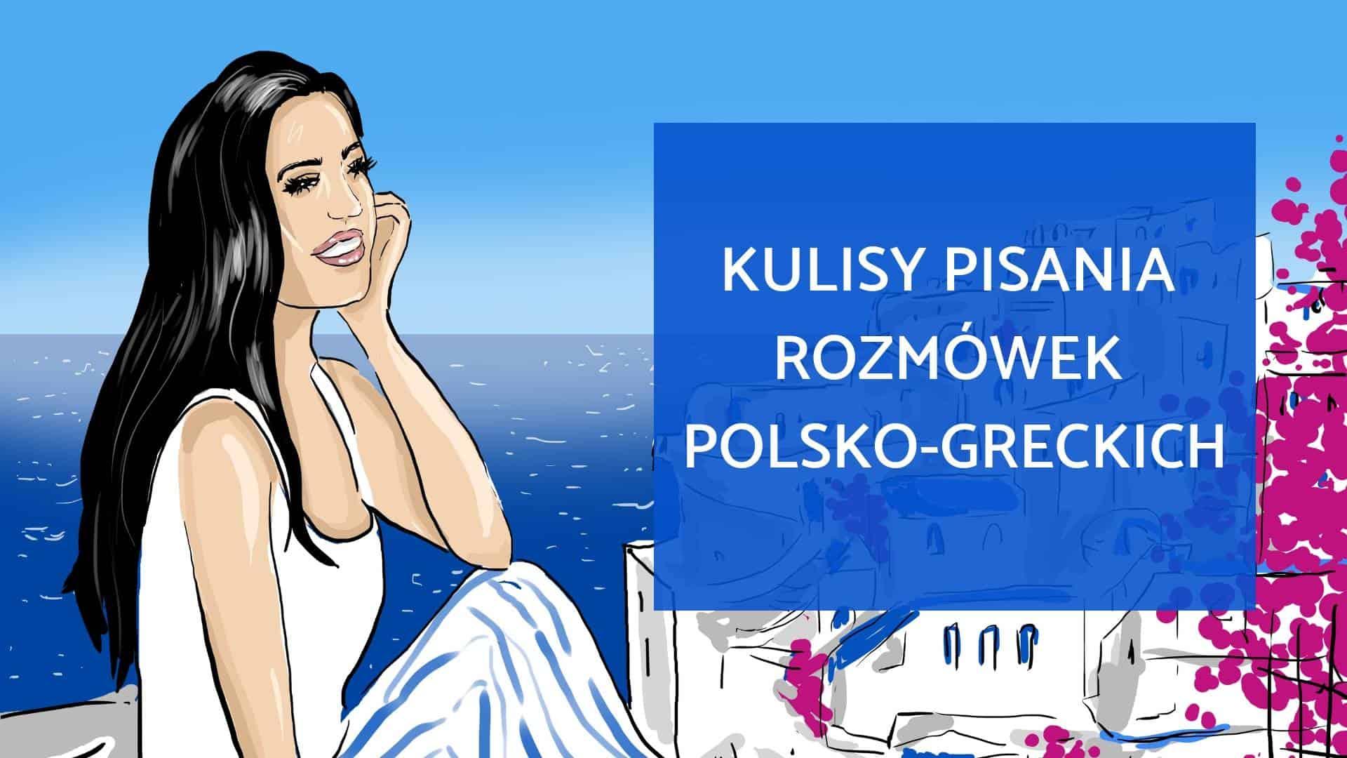 kulisy pisania rozmówek polsko-greckich