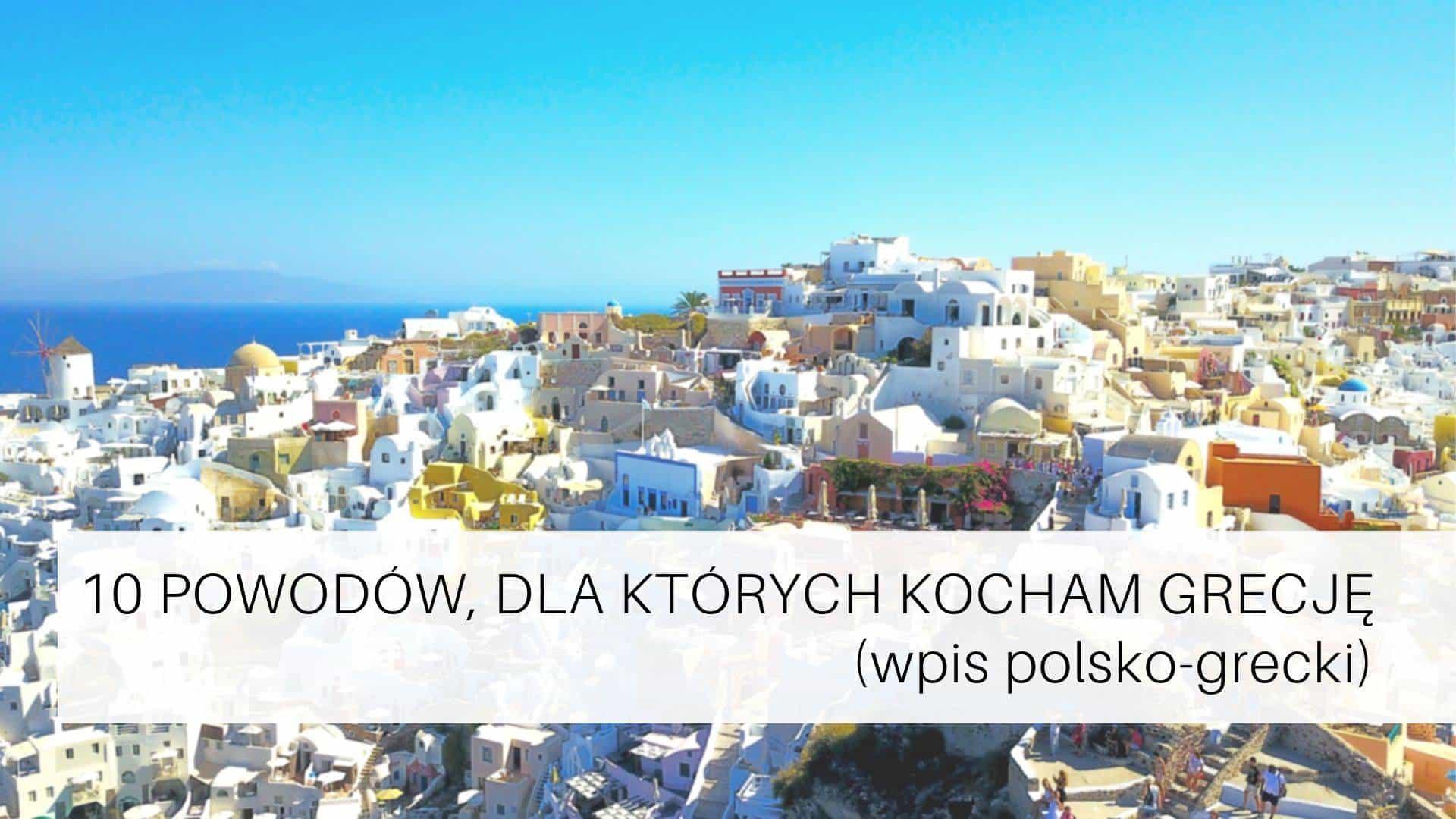 za co kocham grecje