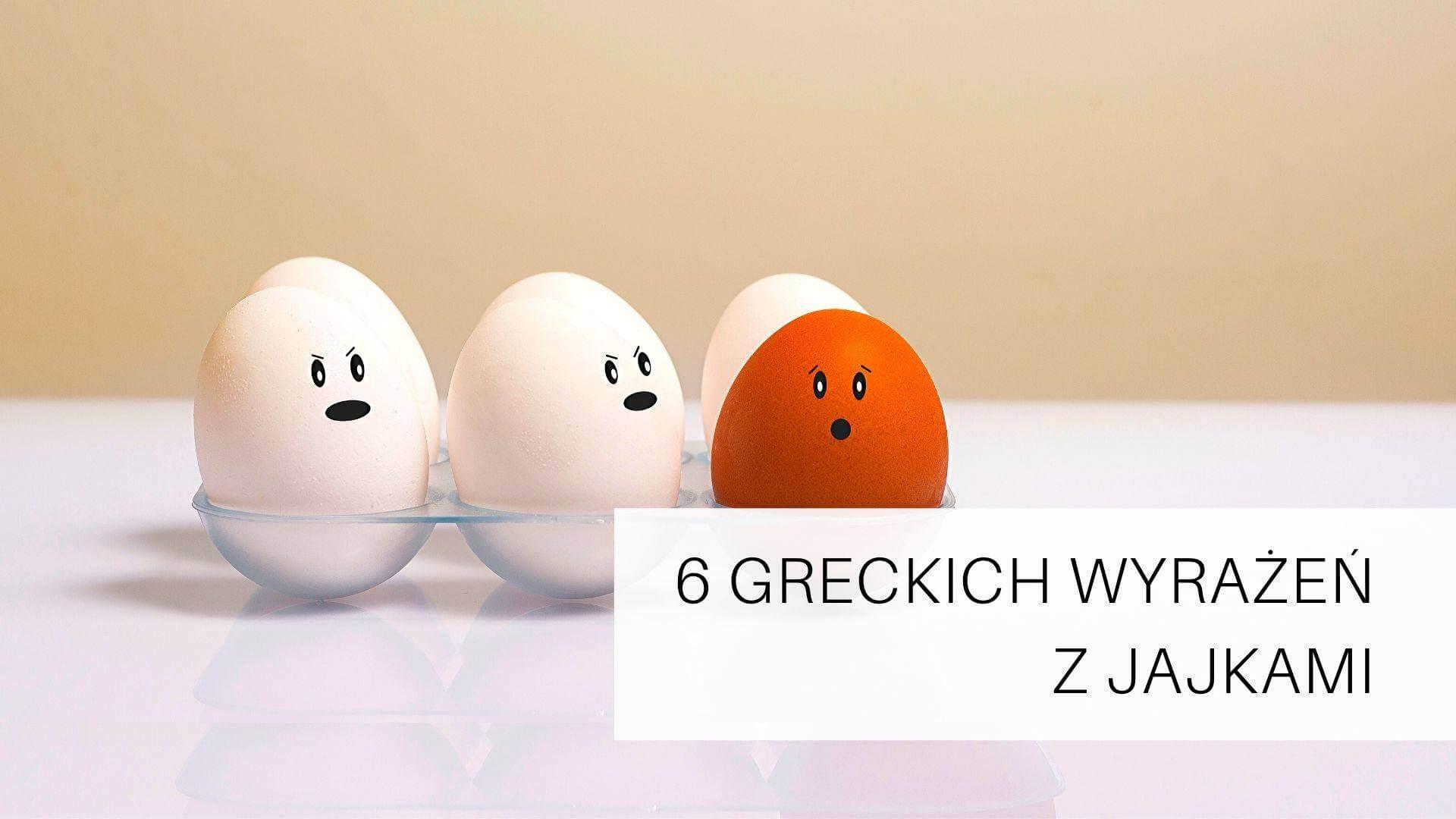 greckie wyrazenia z jajkami